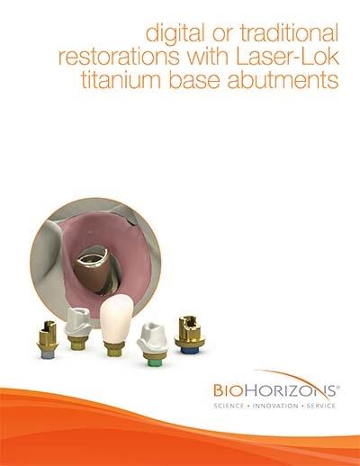 Laser-Lok Titanium Base abutment restorations